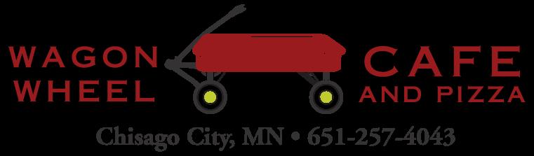 Wagon Wheel Cafe & Pizza   29331 Main St. – Chisago City, MN